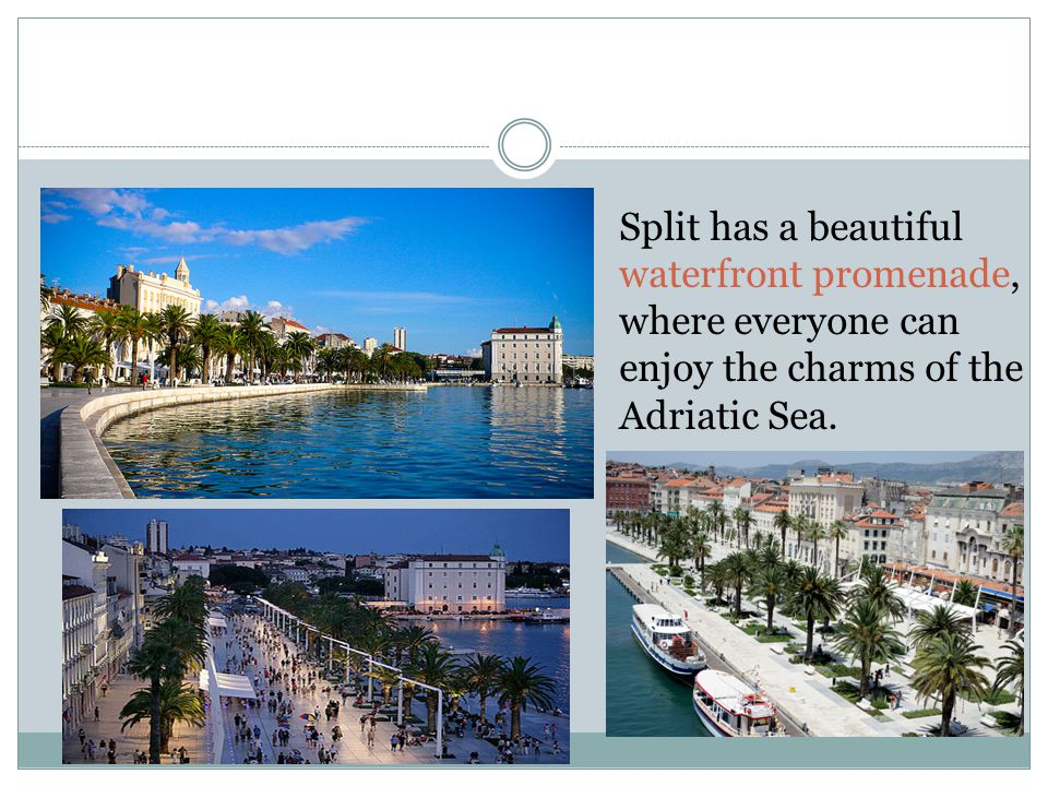 Split has a beautiful waterfront promenade, where everyone can.