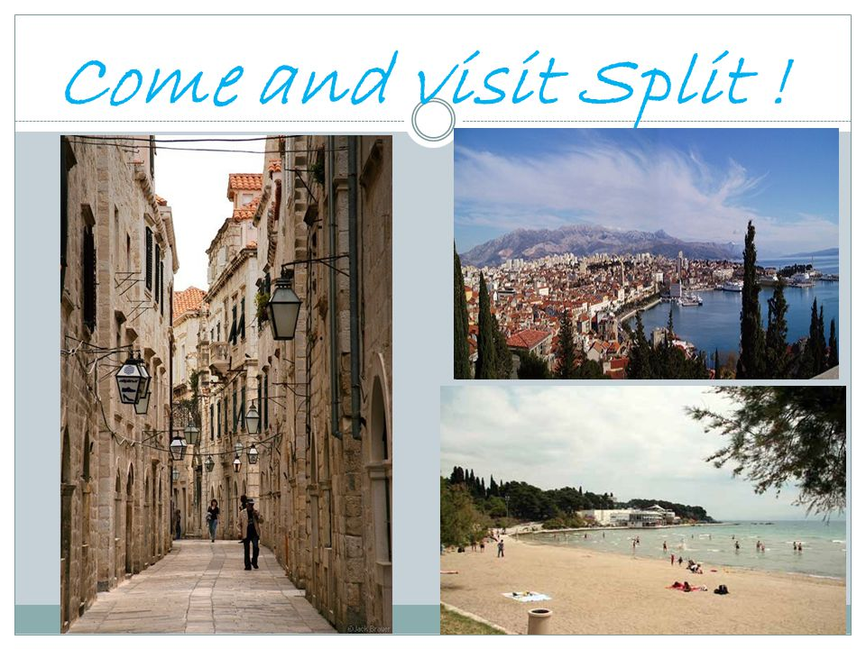 Come and visit Split !