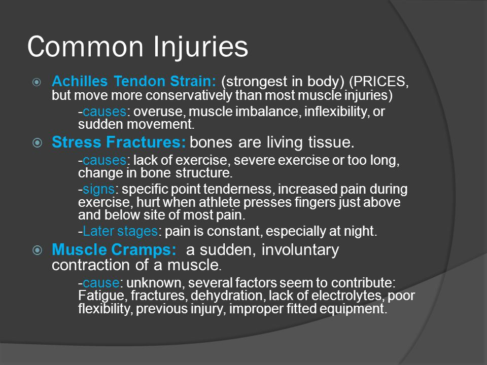Common Injuries Stress Fractures: bones are living tissue.
