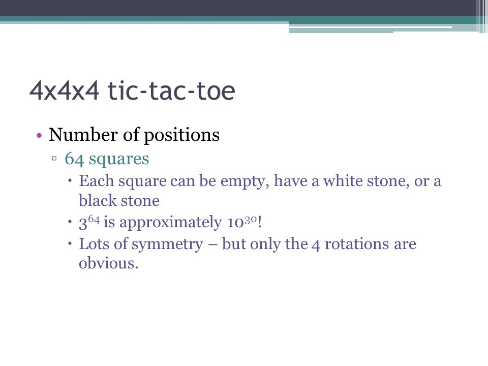 4x4x4 tic-tac-toe Number of positions 64 squares