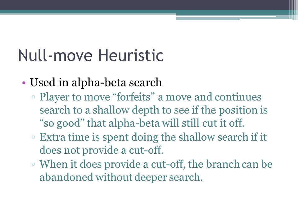 Null-move Heuristic Used in alpha-beta search