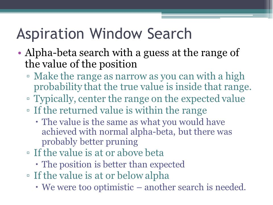 Aspiration Window Search