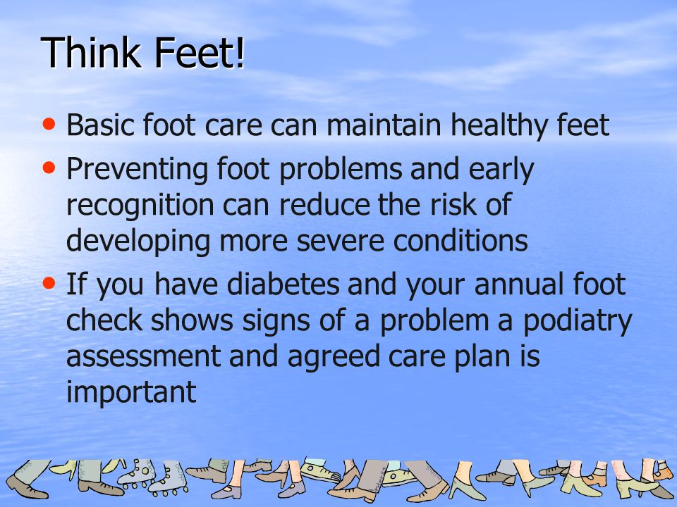 Think Feet! Basic foot care can maintain healthy feet