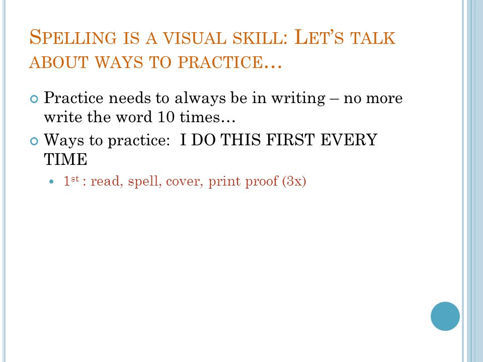 Spelling is a visual skill: Let's talk about ways to practice…