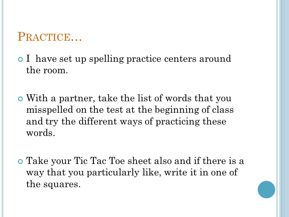 Practice… I have set up spelling practice centers around the room.