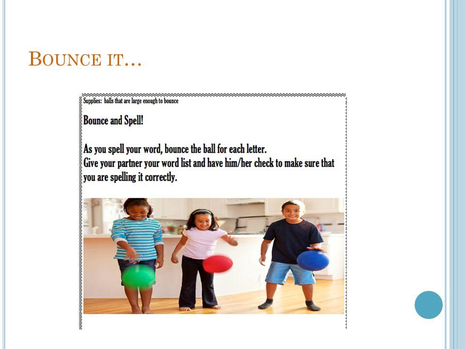 Bounce it…
