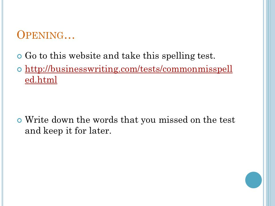 Opening… Go to this website and take this spelling test.