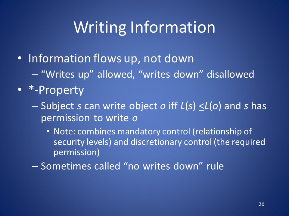 Writing Information Information flows up, not down *-Property