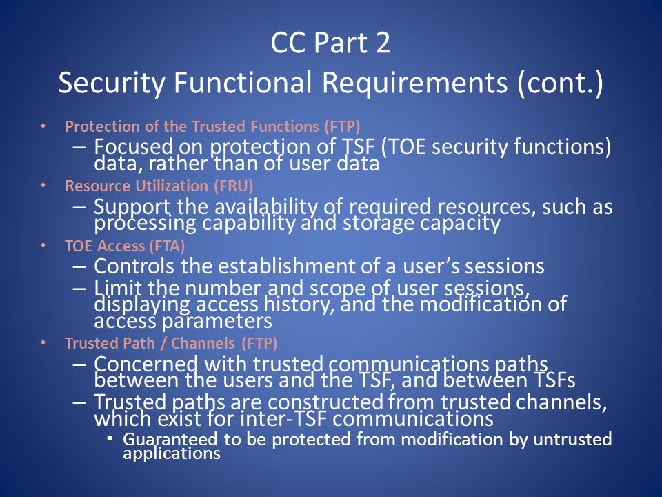 CC Part 2 Security Functional Requirements (cont.)