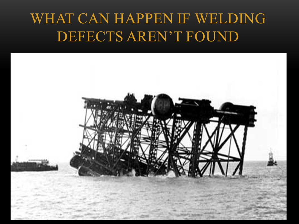 What can happen if welding defects aren't found