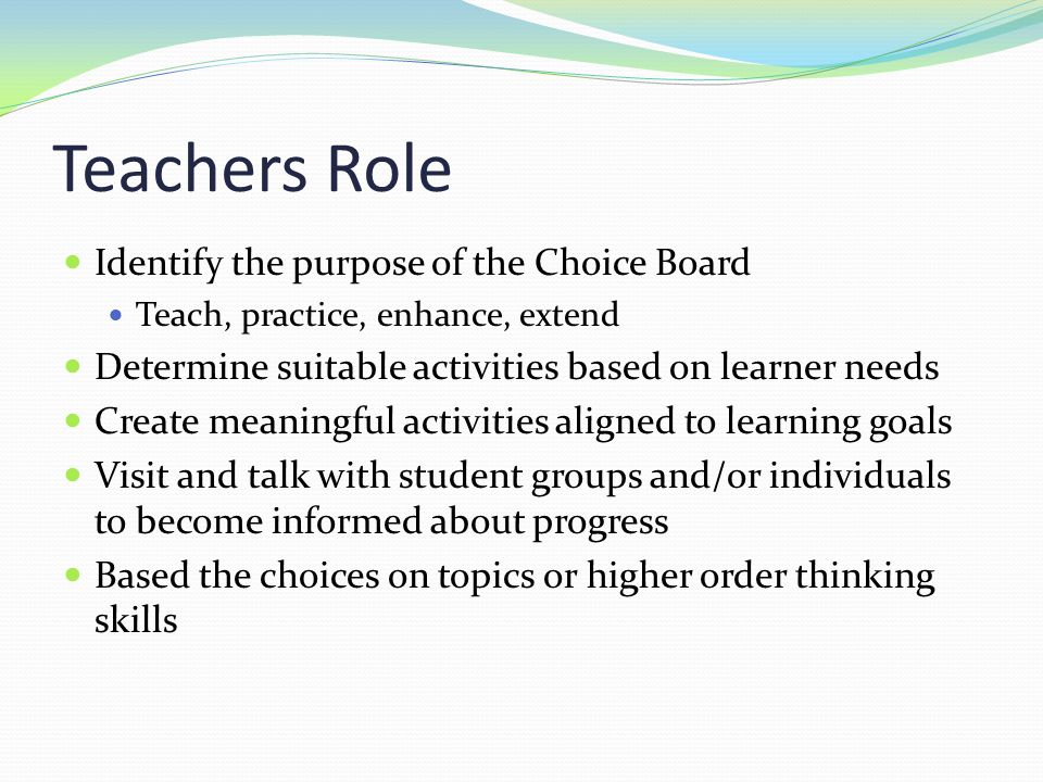 Teachers Role Identify the purpose of the Choice Board