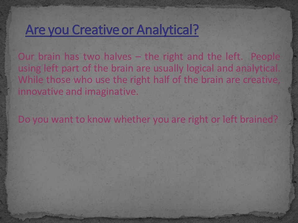 Are you Creative or Analytical