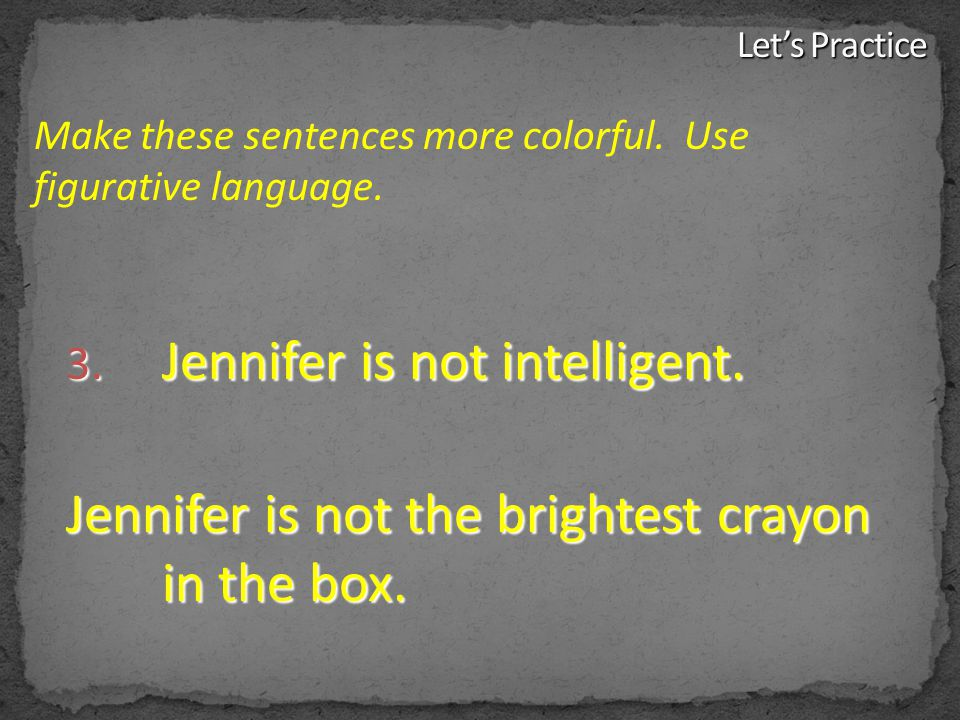 Jennifer is not intelligent.