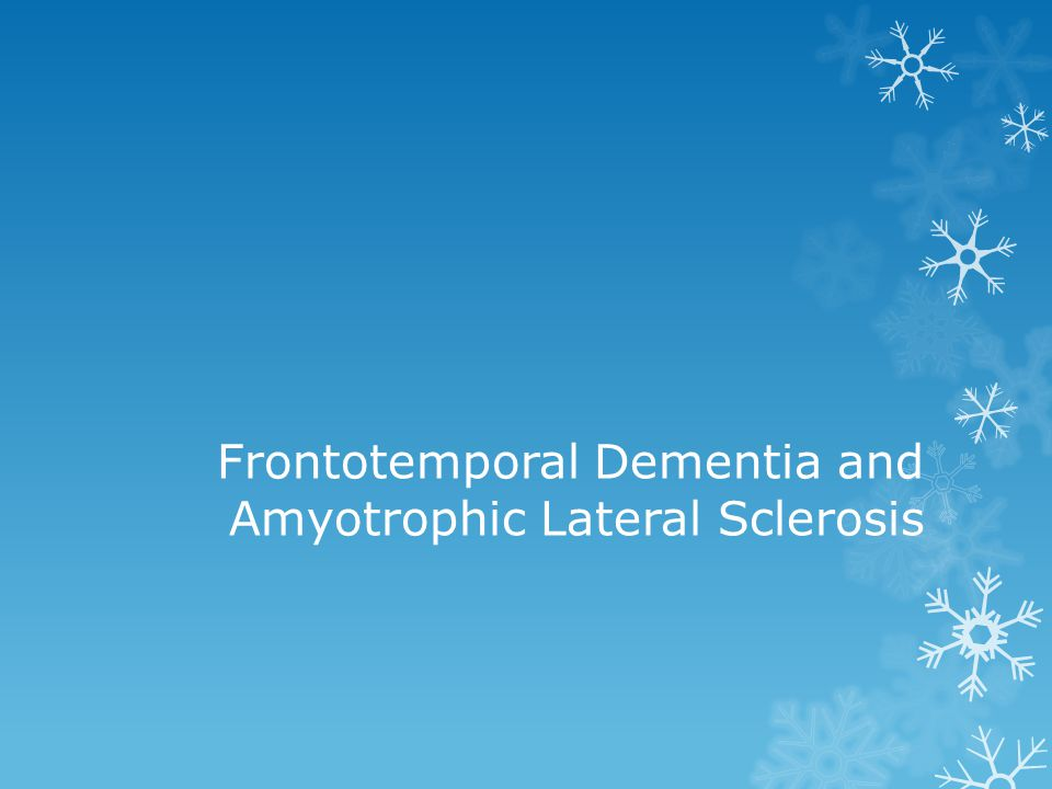 Frontotemporal Dementia and Amyotrophic Lateral Sclerosis