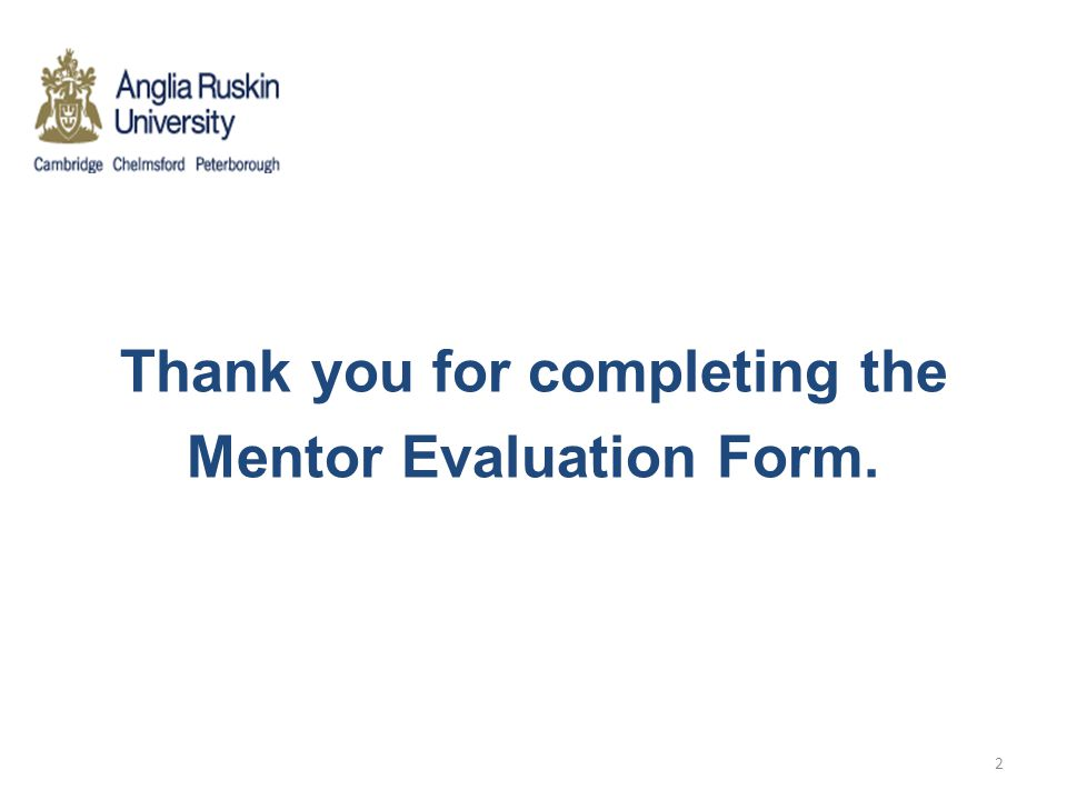 Thank you for completing the Mentor Evaluation Form.