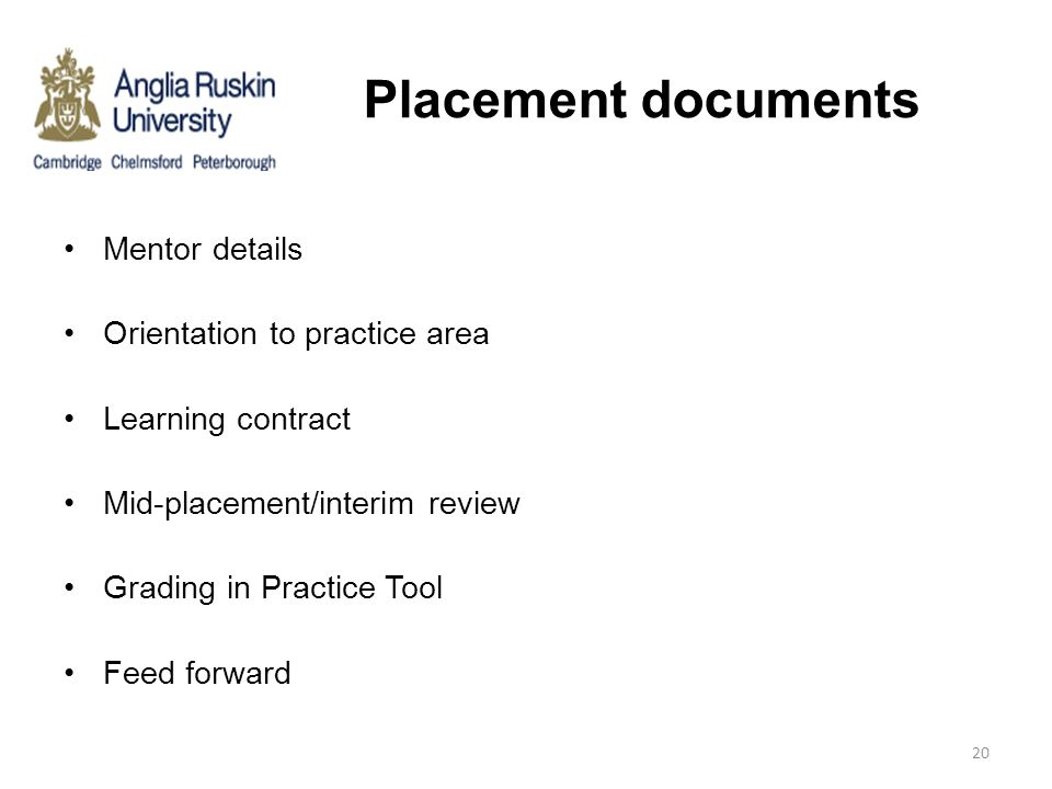 Placement documents Mentor details Orientation to practice area
