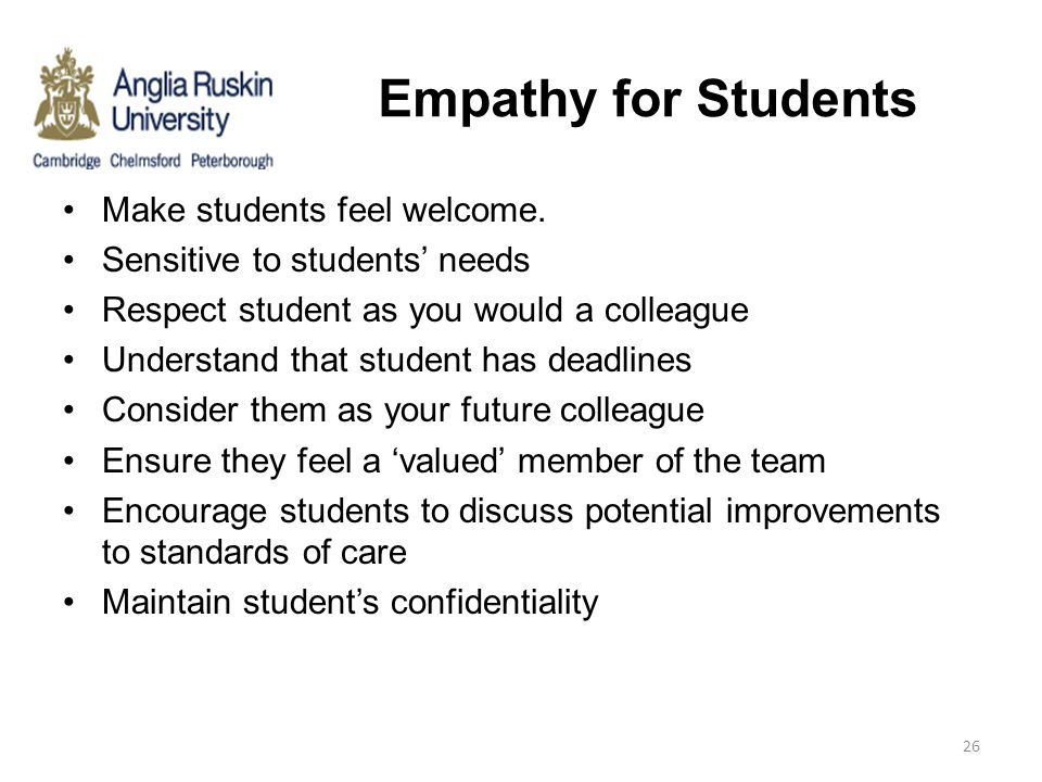 Empathy for Students Make students feel welcome.