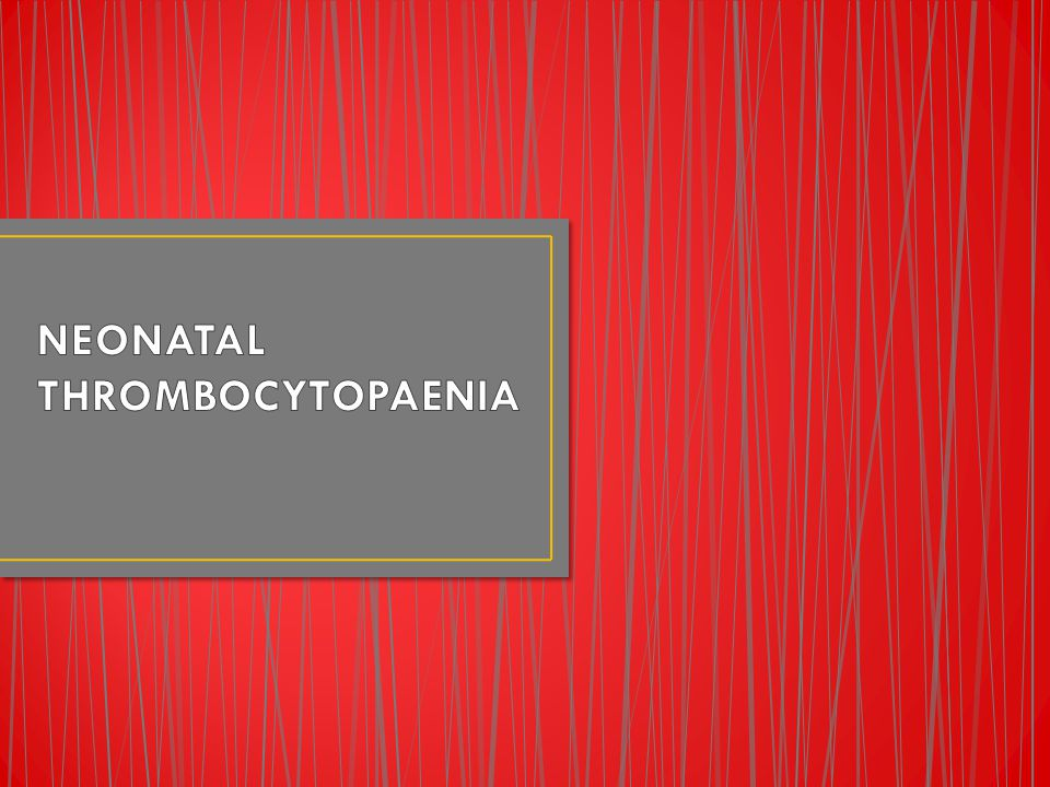 NEONATAL THROMBOCYTOPAENIA