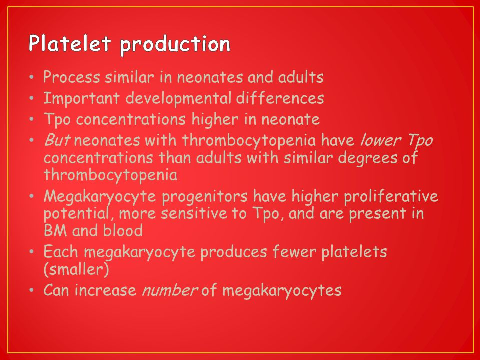 Platelet production Process similar in neonates and adults