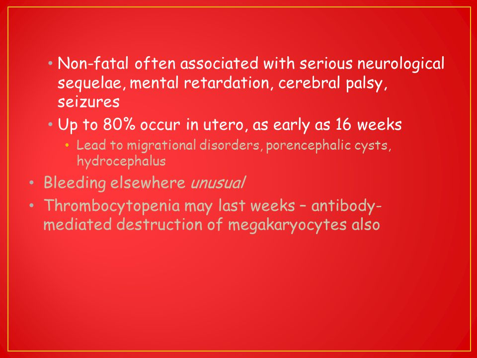 Up to 80% occur in utero, as early as 16 weeks