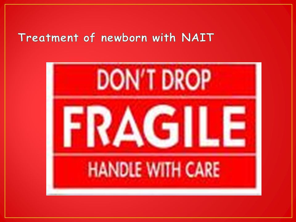 Treatment of newborn with NAIT
