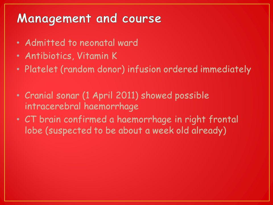 Management and course Admitted to neonatal ward Antibiotics, Vitamin K
