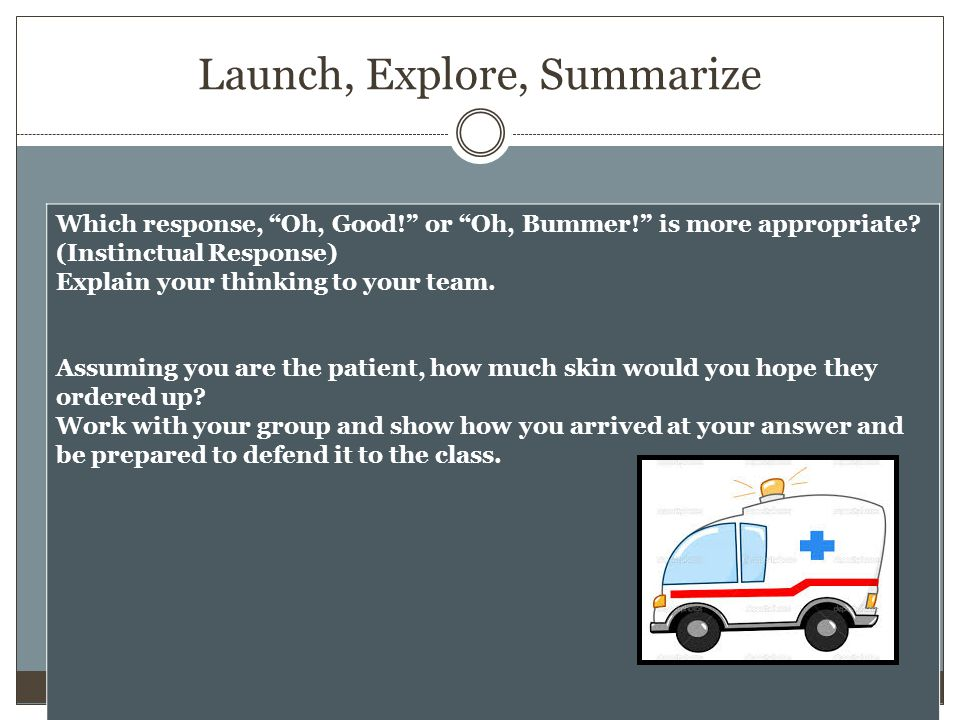 Launch, Explore, Summarize