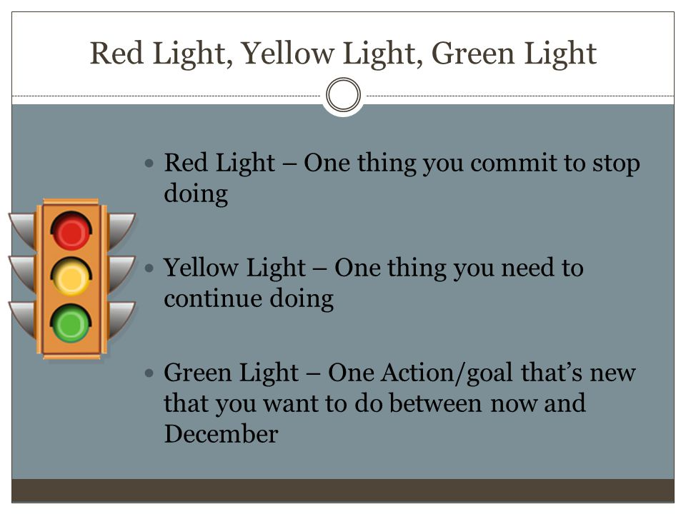 Red Light, Yellow Light, Green Light
