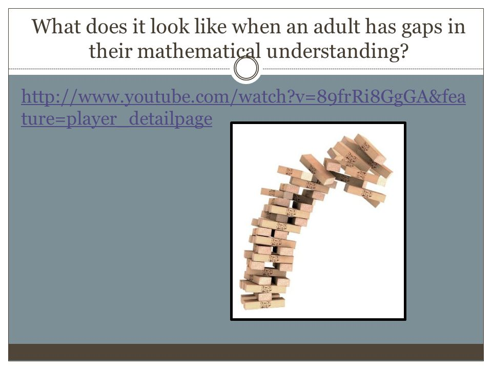 What does it look like when an adult has gaps in their mathematical understanding
