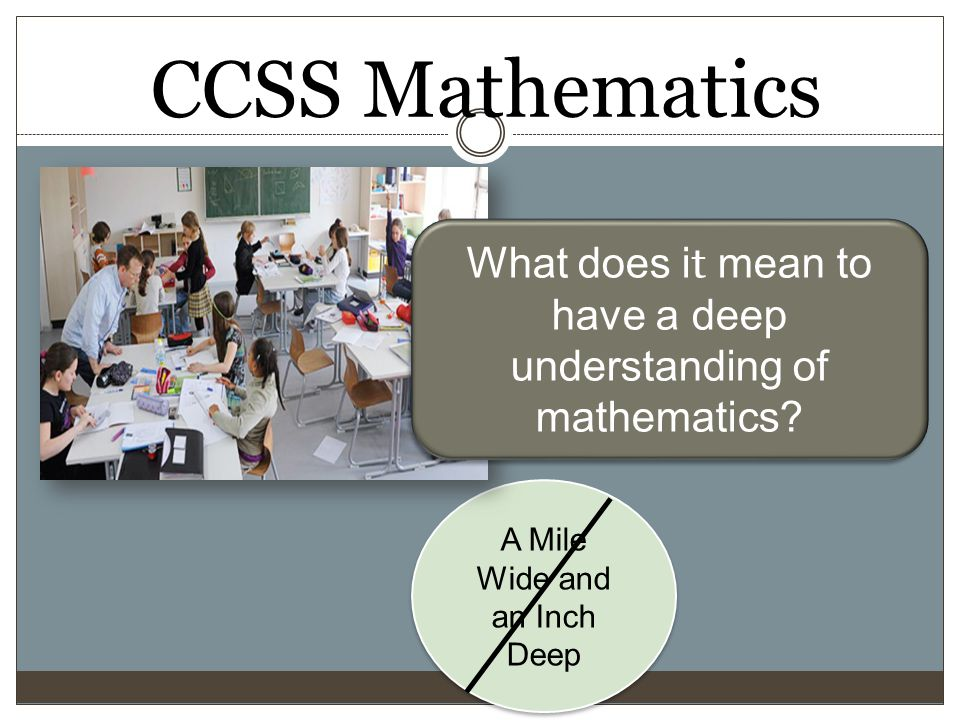 CCSS Mathematics What does it mean to have a deep understanding of mathematics