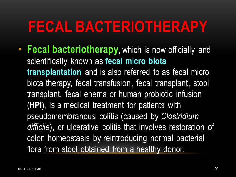 Fecal bacteriotherapy