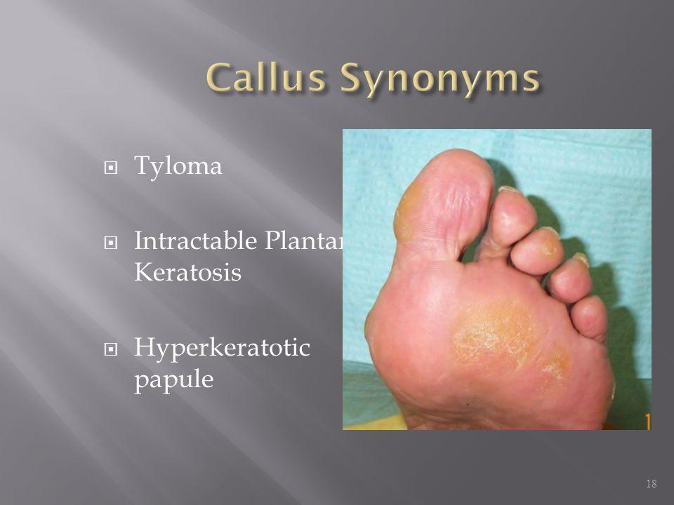 Callus Synonyms Tyloma Intractable Plantar Keratosis