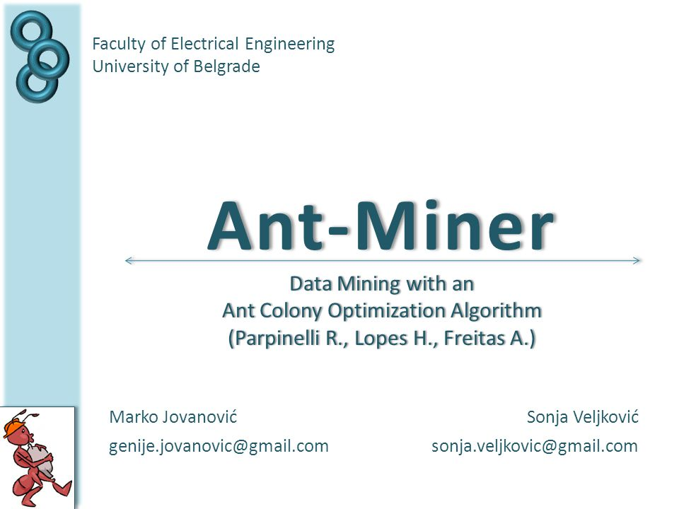 Ant-Miner Data Mining with an Ant Colony Optimization Algorithm
