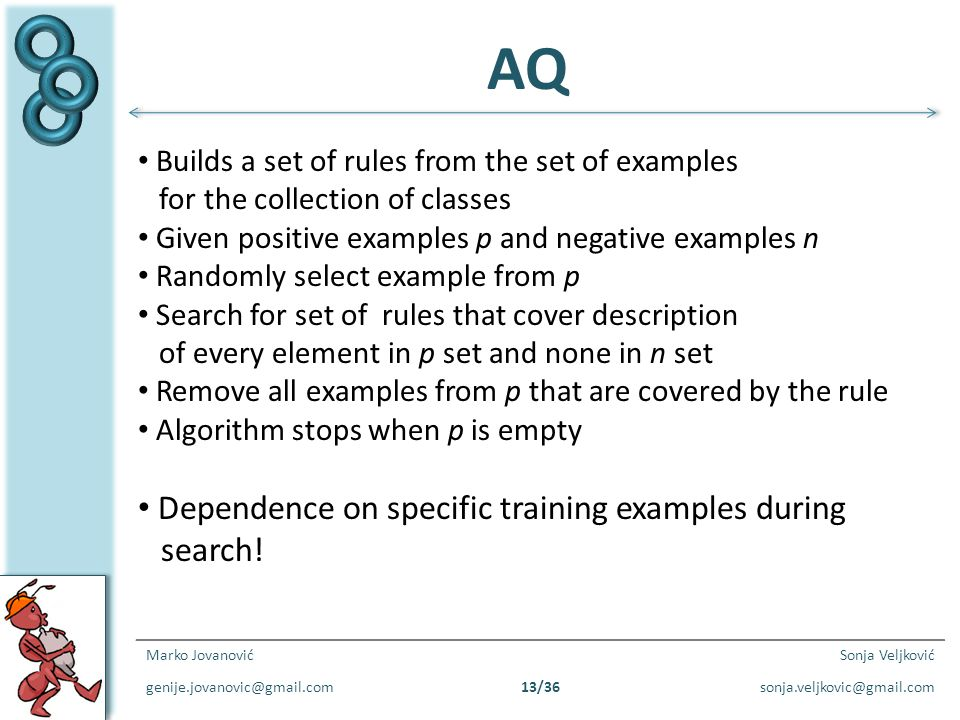 AQ Dependence on specific training examples during search!