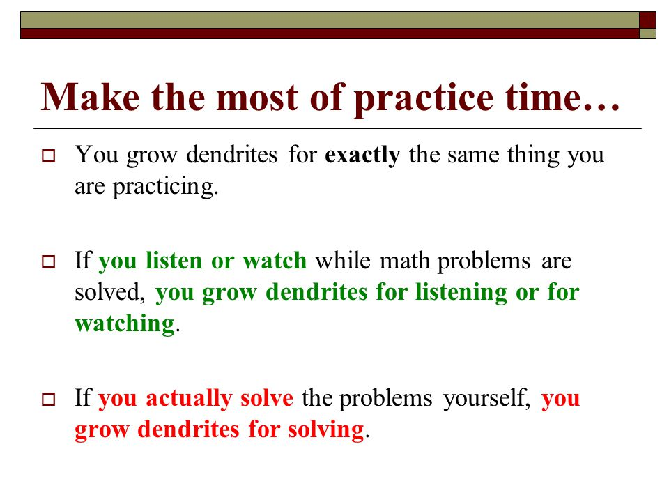 Make the most of practice time…
