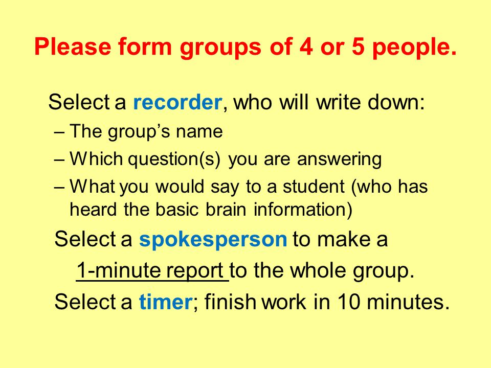 Please form groups of 4 or 5 people.