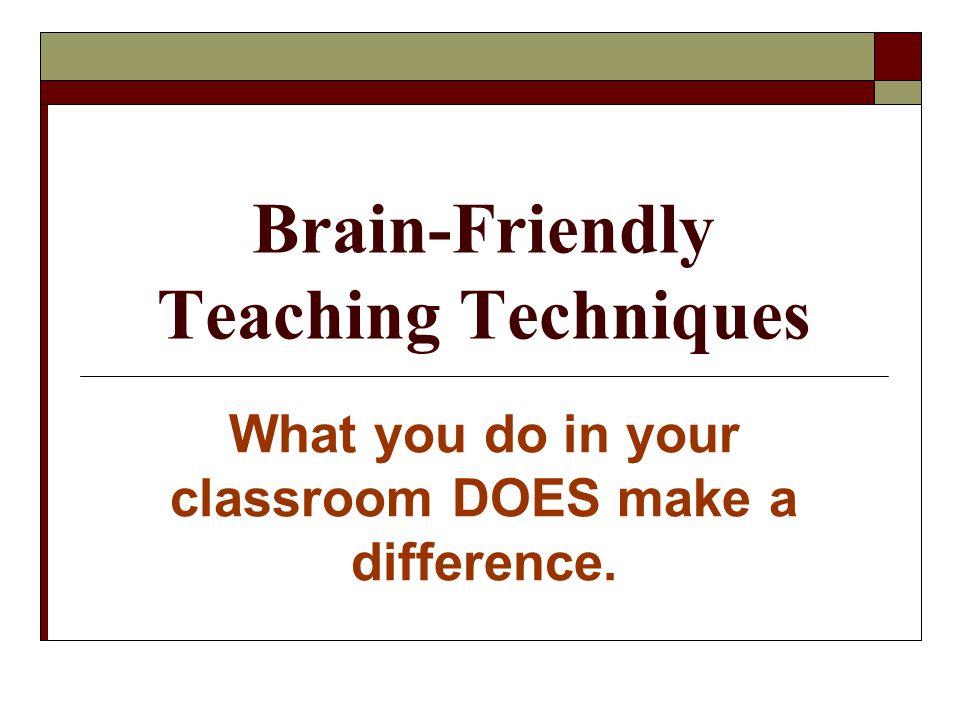 Brain-Friendly Teaching Techniques