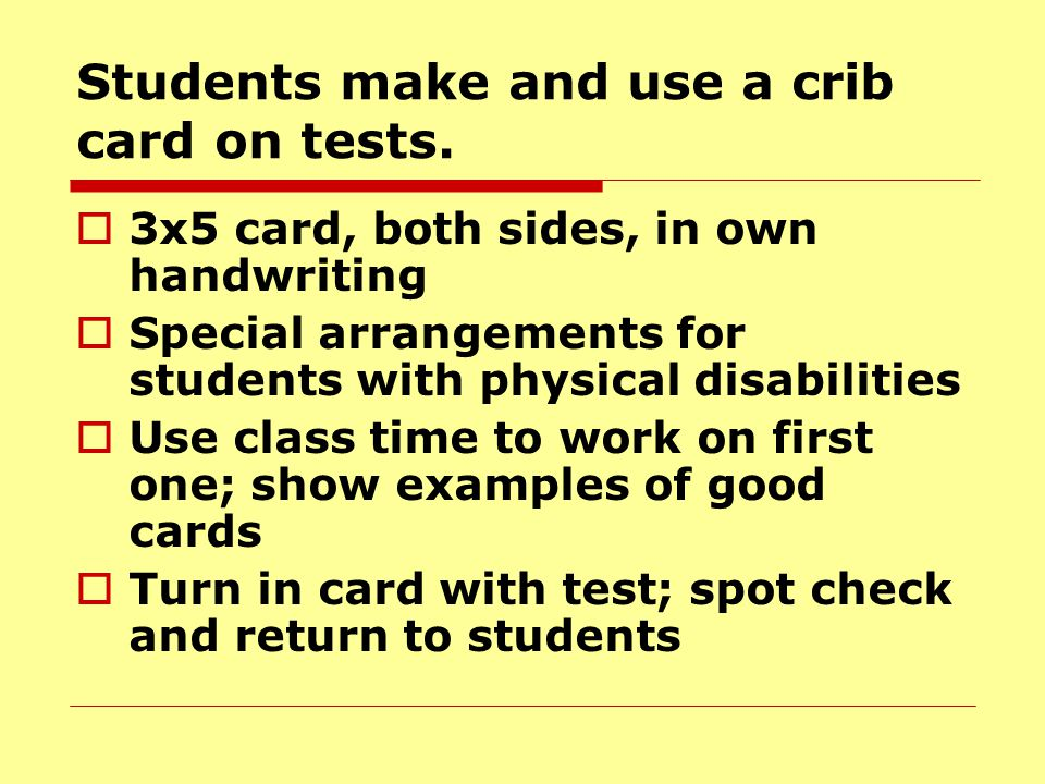 Students make and use a crib card on tests.