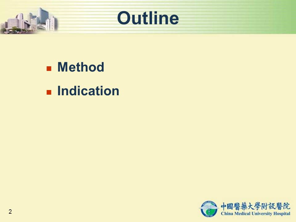 Outline Method Indication