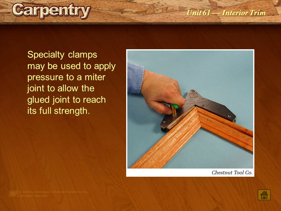 Specialty clamps may be used to apply pressure to a miter joint to allow the glued joint to reach its full strength.