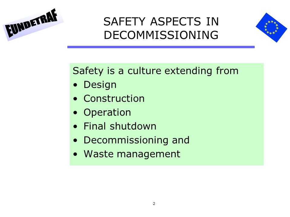 SAFETY ASPECTS IN DECOMMISSIONING