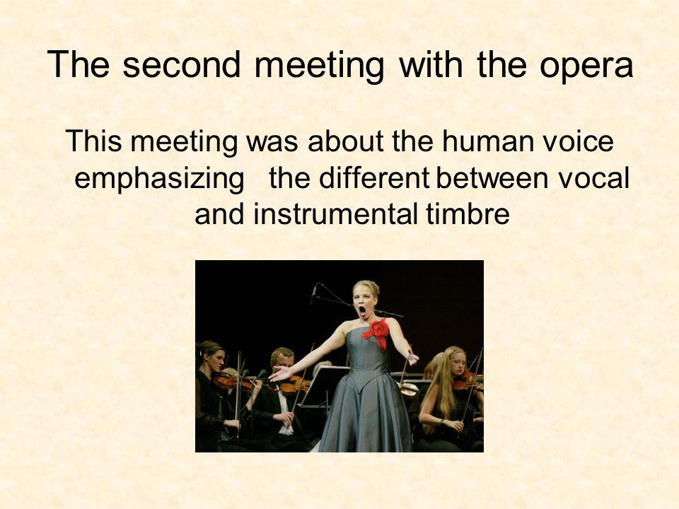 The second meeting with the opera