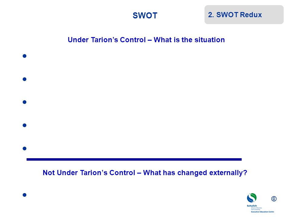  SWOT 2. SWOT Redux Under Tarion's Control – What is the situation
