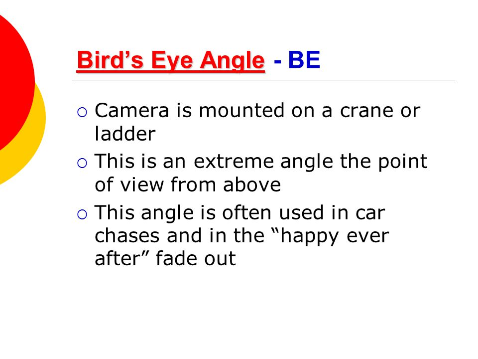Bird's Eye Angle - BE Camera is mounted on a crane or ladder