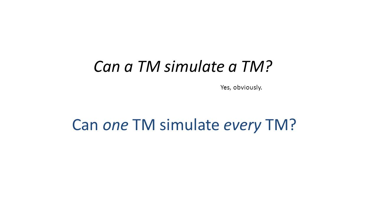 Can one TM simulate every TM