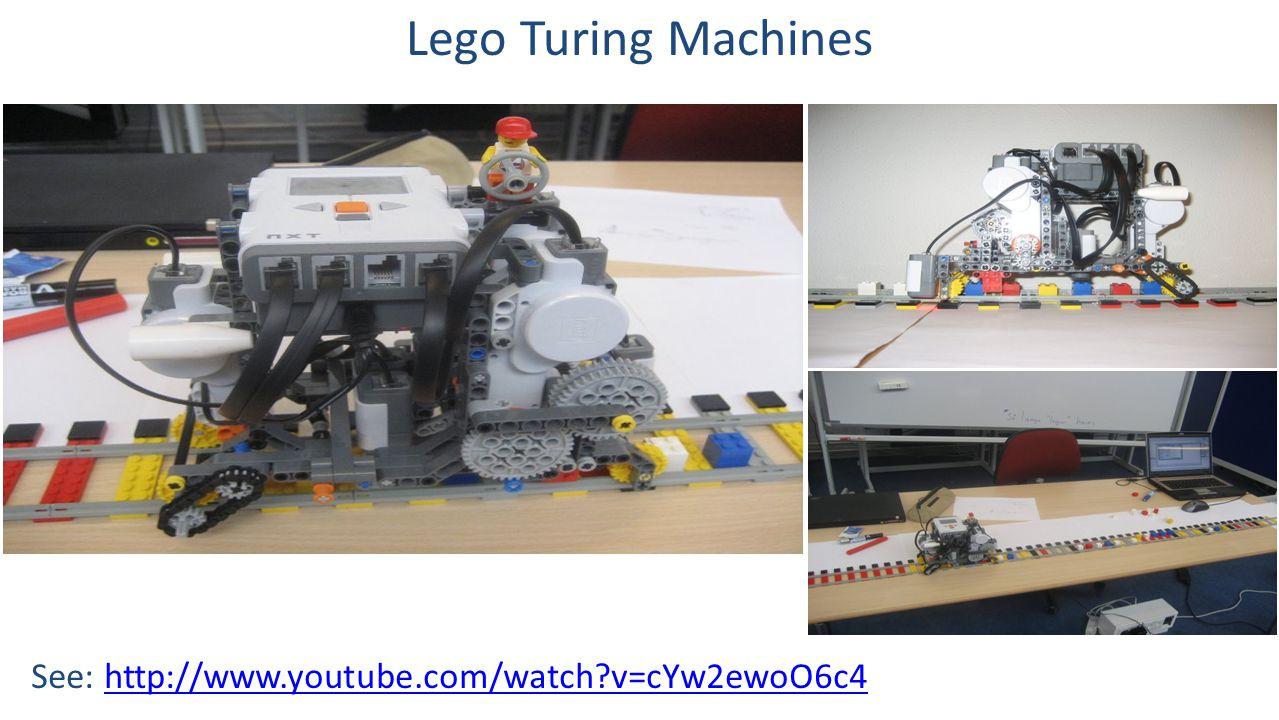 Lego Turing Machines See: http://www.youtube.com/watch v=cYw2ewoO6c4