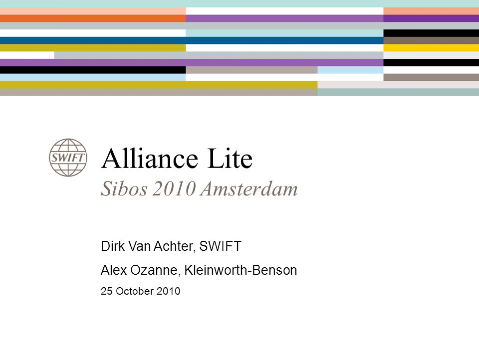 Alliance Lite Sibos 2010 Amsterdam Dirk Van Achter, SWIFT