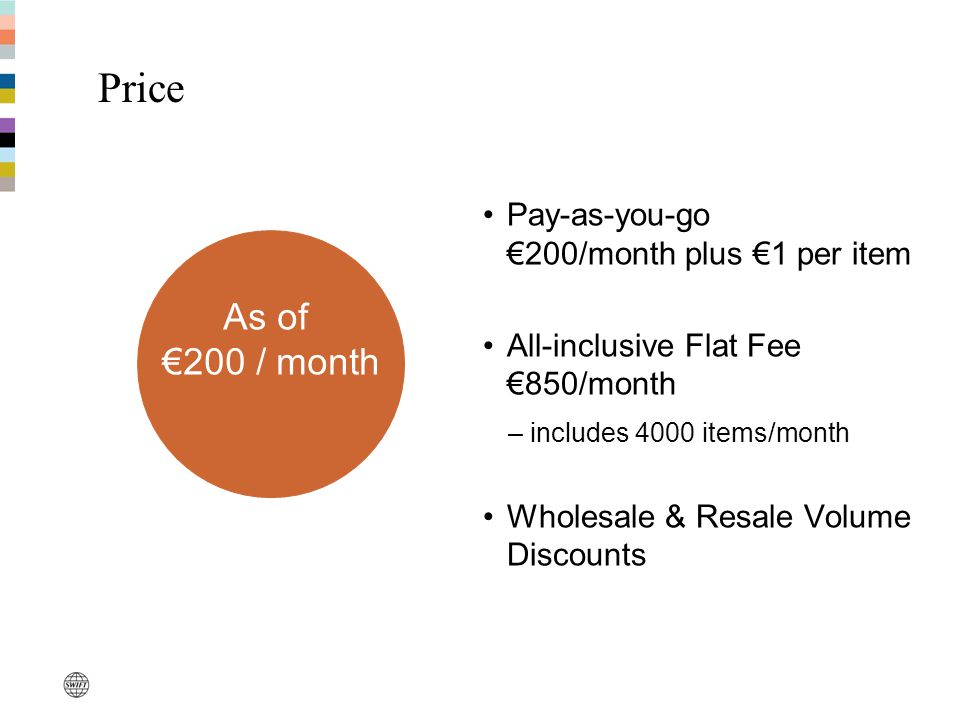 Price As of €200 / month Pay-as-you-go €200/month plus €1 per item