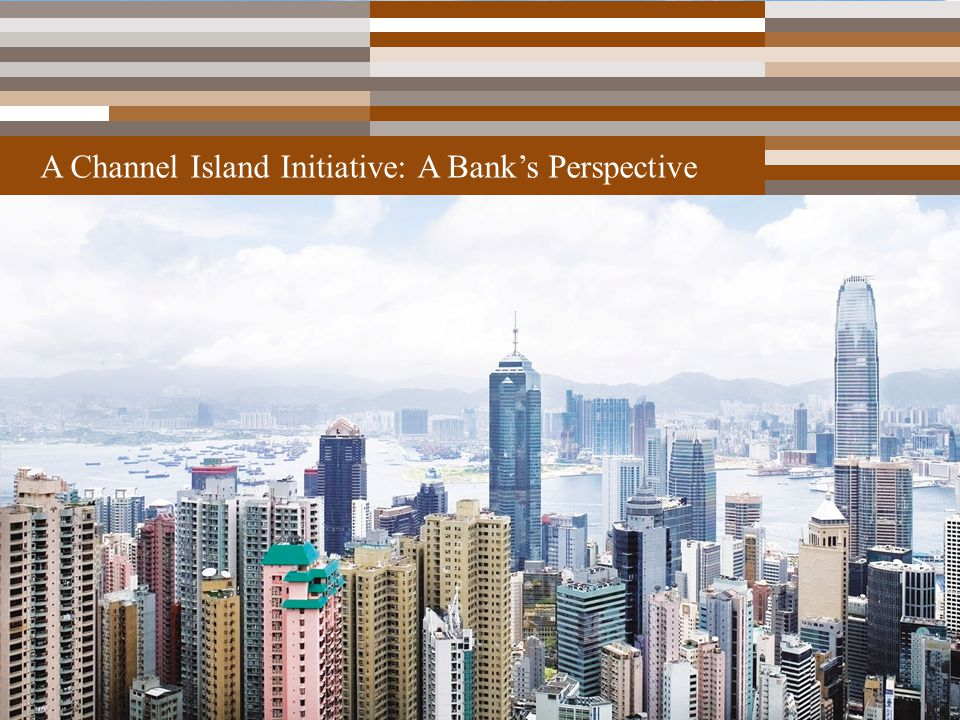 A Channel Island Initiative: A Bank's Perspective