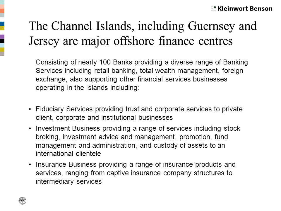 The Channel Islands, including Guernsey and Jersey are major offshore finance centres